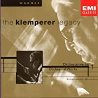 Klemperer Legacy - Wagner: Orchestra Music, Vol. 1 / Philharmonia Orchestra (2004-01-01)