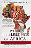 We Are the Blessings of Africa: Reshaping Our Greatness Together