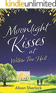 Moonlight Kisses at Willow Tree Hall (The Willow Tree Hall Series Book 4)
