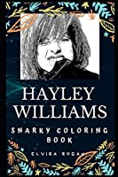 Hayley Williams Snarky Coloring Book: An American Singer. (Hayley Williams Snarky Coloring Books)