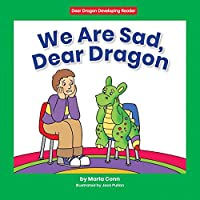 We Are Sad, Dear Dragon (Dear Dragon Developing Readers, Level D: A Beginning-To-Read Book)