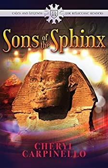 Sons of the Sphinx (Tales & Legends for Reluctant Readers) by [Carpinello, Cheryl]
