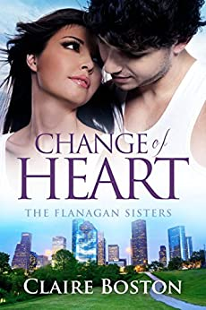 Change of Heart (The Flanagan Sisters Book 2) by [Boston, Claire]