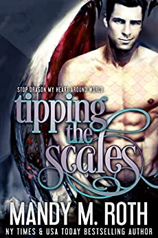 Tipping the Scales: Stop Dragon My Heart Around World by [Roth, Mandy M.]