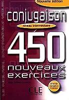 Conjugaison 450 Nouveaux Exercices: Niveau Intermediaire (Nouvel Entrainez-Vous)
