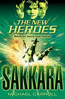Sakkara (The New Heroes, Book 2) by [Carroll, Michael]