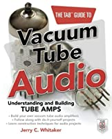 The TAB Guide to Vacuum Tube Audio: Understanding and Building Tube Amps (TAB Electronics)【洋書】 [並行輸入品]