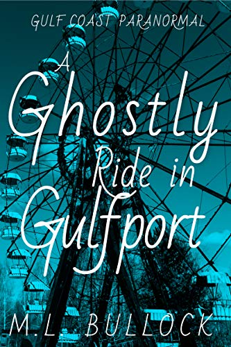 A Ghostly Ride in Gulfport (Gulf Coast Paranormal Book 10) (English Edition)