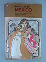 Folk Tales of Mexico (Folktales of the World S.)