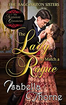 The Lady to Match a Rogue: Faith (The Baggington Sisters Book 4) by [Thorne, Isabella]