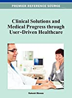 Clinical Solutions and Medical Progress Through User-Driven Healthcare