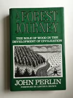 A Forest Journey: The Role of Wood in the Development of Civilization