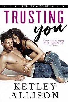 Trusting You by [Allison, Ketley]