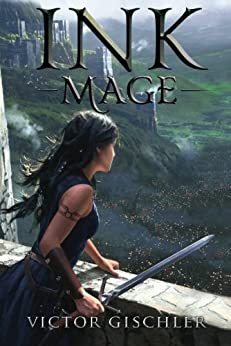 Ink Mage (A Fire Beneath the Skin Book 1) by [Gischler, Victor]