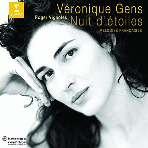 Veronique Gens - Nuit d'etoiles (Melodies Francaise)