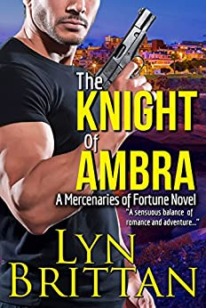 The Knight of Ambra: An Action Adventure Romance (Mercenaries of Fortune Book 1) by [Brittan, Lyn]