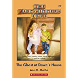 Baby-Sitters Club #9: Ghost at Dawn's House