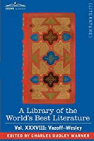 A Library of the World's Best Literature - Ancient and Modern: Vazoff-wesley