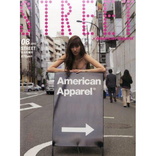 STREET×AmericanApparel 2013年 08月号 [雑誌]