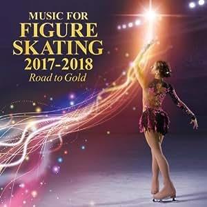 フィギュアスケート・ミュージック 2017-2018~Road to Gold