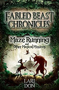 Maze Running and other Magical Missions (Fabled Beast Chronicles Book 4) by [Don, Lari]