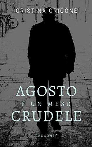 Agosto è un mese crudele (Italian Edition)