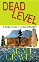 Dead Level (Home Repair Is Homicide Mystery)