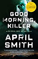 Good Morning, Killer: An Ana Grey Mystery (Special Agent Ana Grey)