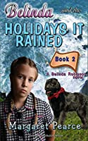 A Belinda Robinson Novel Book 2: Belinda and the Holidays It Rained: Extended Distribution Version (A Magical Urban Fantasy for Primary School Children)