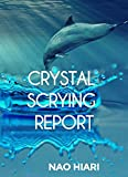 CRYSTAL SCRYING REPORT  English Edition: My First Experience Of Crystal Scrying
