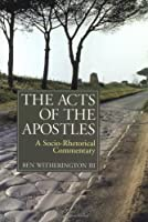 The Acts of the Apostles: A Socio-Rhetorical Commentary (New Testament Commentary)
