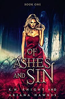 Of Ashes And Sin: A Shifter Fantasy Romance (Fire Trails Book 1) by [Knight, K.N., Hawkes, Ariana]
