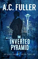 The Inverted Pyramid (Alex Vane Media Thriller)
