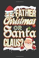 """Father Christmas Or Santa Claus?: 6""""x9"""" 120 Page Christmas Keepsake Journal"""