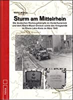 Sturm am Mittelrhein: Die deutschen Rueckzugskaempfe im Vorderhunsrueck und dem Rhein-Mosel-Dreieck sowie das Kriegsende im Rhein-Lahn-Kreis im Maerz 1945