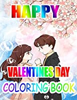 Happy Valentine Day Coloring Book: An Adult Coloring Book with Beautiful Flowers, Adorable Animals, and Romantic Heart Designs