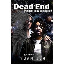 Dead End: Plight of Rudy Barabbas (Citadel 7 Book 4)