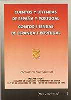 Cuentos y leyendas de España y Portugal = Contos e lendas de Espanha e Portugal : I seminario internacional : Badajoz 21-22 noviembre 1996, Évora 18-19 diciembre 1996