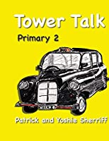 Tower Talk Primary 2