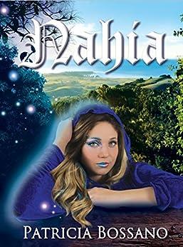 Nahia (Faerie Legacy Series Book 3) by [Bossano, Patricia]