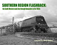 Southern Region Flashback: The South Western Main Line Through Hampshire in the 1950s