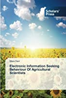 Electronic Information Seeking Behaviour of Agricultural Scientists