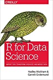 R for Data Science: Import, Tidy, Transform, Visualize, and…