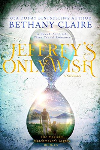 Jeffrey's Only Wish - A Novella (A Sweet, Scottish Time-Travel Romance): Book 4.5 (English Edition)