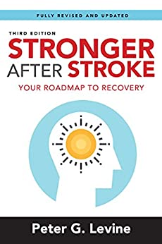 Stronger After Stroke, Third Edition: Your Roadmap to Recovery by [Levine, Peter G]
