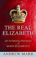 The Real Elizabeth: An Intimate Portrait of Queen Elizabeth II (Center Point)