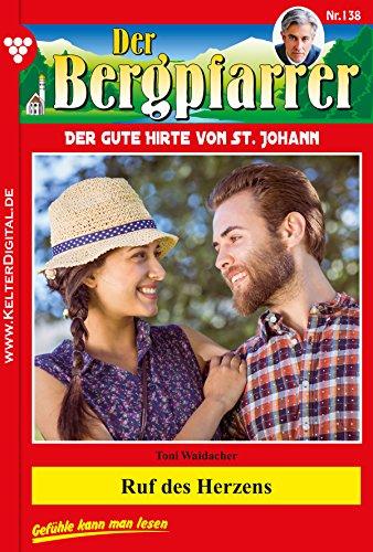Der Bergpfarrer 138 - Heimatroman: Ruf des Herzens (German Edition)