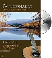 Paul Gerhardt: Choraele auf sechs Saiten. Gitarrenbuch mit CD