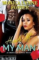 Hands Off My Man - A Chanelle Series Novel - Book 2