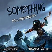 Something: Full Murderhobo, Book 1